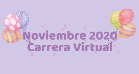 Carrera Feliz Cumple a Mi - Fun Run Virtual Noviembre 2020